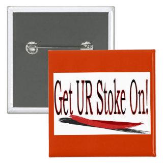 Get UR stoke on! saying 15 Cm Square Badge