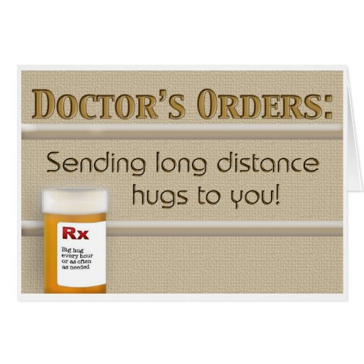 Get Well - Doctor's Orders Greeting Card