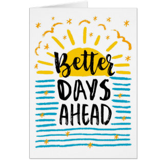 Get Well Soon, Better Days are Ahead Card