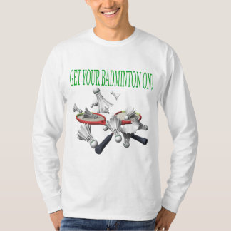 Get Your Badminton On Tshirt