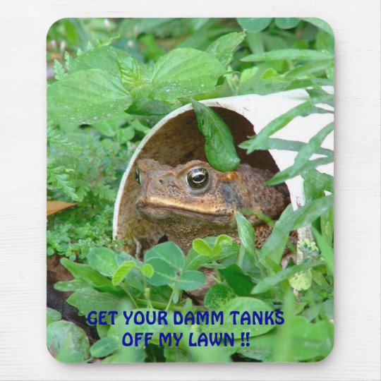 GET YOUR DAMM TANKS OFF MY LAWN !! MOUSE MAT