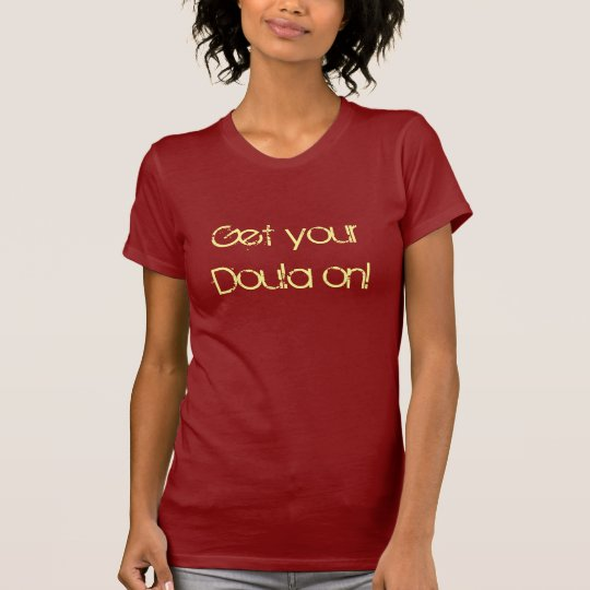 Get your Doula on! T-Shirt
