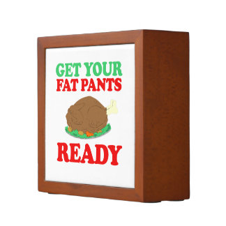 Get your fat pants ready -- Holiday Humor Pencil Holder