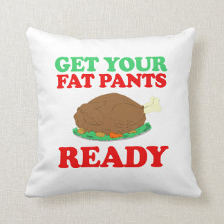 Get your fat pants ready -- Holiday Humor Throw Cushion