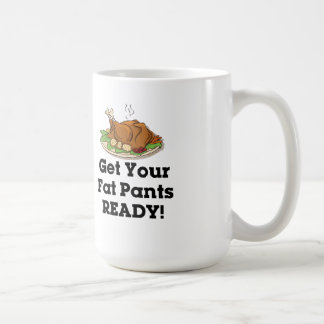 Get Your Fat Pants Ready Mug