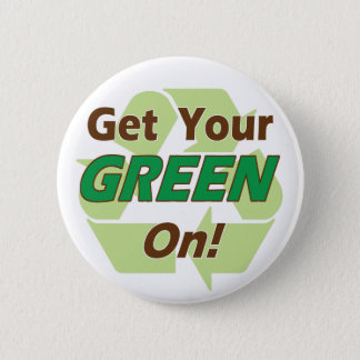 Get Your Green On 6 Cm Round Badge