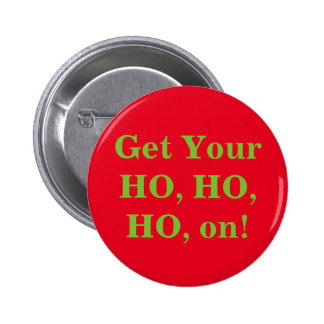 Get your ho ho ho on! 6 cm round badge
