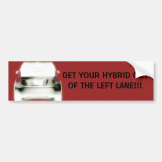 GET YOUR HYBRID OUTOF THE LEFT LANE BUMPER STICKER