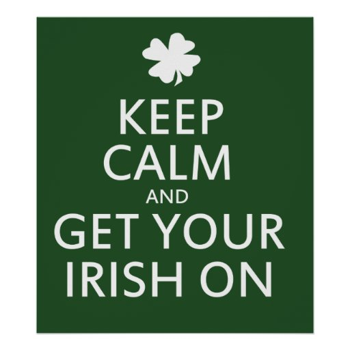 Get your Irish On Posters