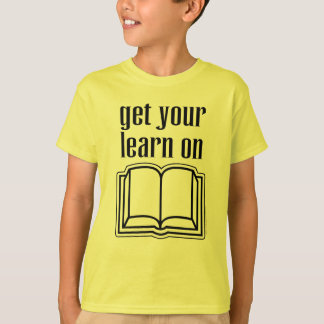 Get Your Learn On T-Shirt
