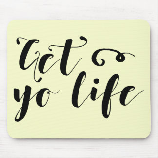 Get Your Life Typography Mouse Mat