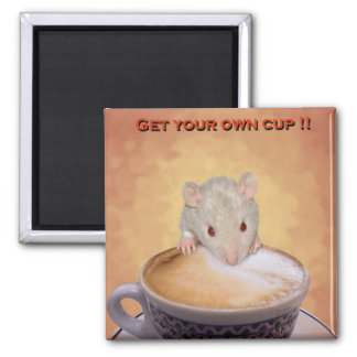 Get Your Own Cup Magnet