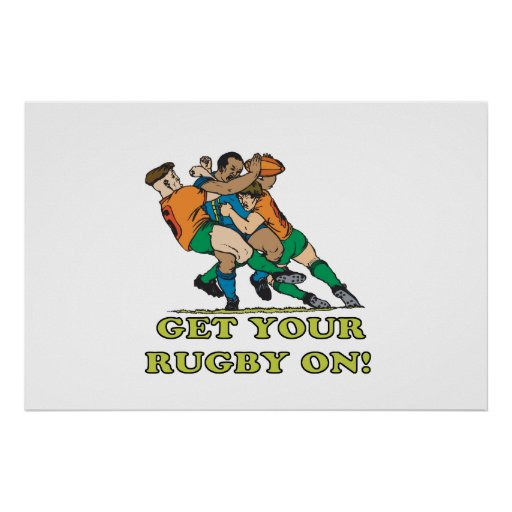 Get Your Rugby On Posters