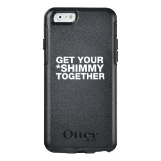 GET YOUR SHIMMY TOGETHER - WHITE TEXT CASE