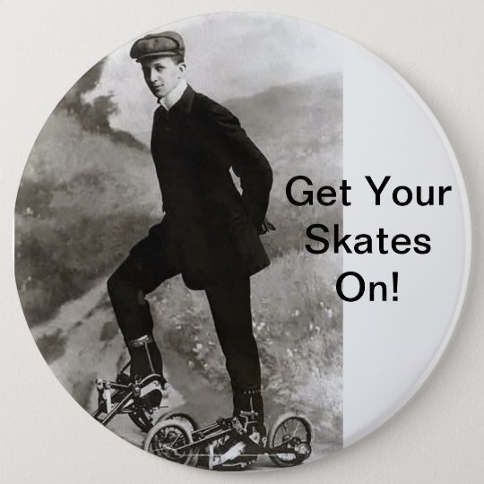Get Your Skates On - Button