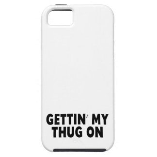 Gettin My Thug On, Funny Tough iPhone 5 Case