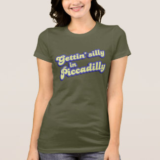 Gettin' Silly in Piccadilly T-Shirt