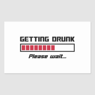 Getting Drunk Please Wait Loading Bar Rectangular Sticker
