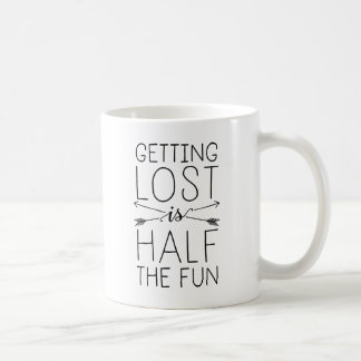 Getting Lost Is Half The Fun Coffee Mug