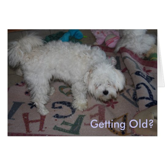 Getting Old? Card