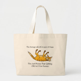 Getting Old isn't for Pussies. Jumbo Tote Bag