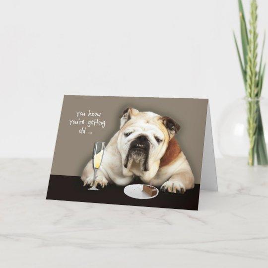 Getting Older Funny Birthday Card Dog