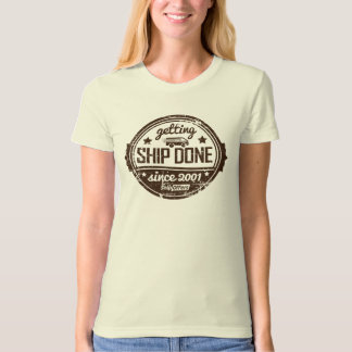 Getting Ship Done (Distressed) T-Shirt
