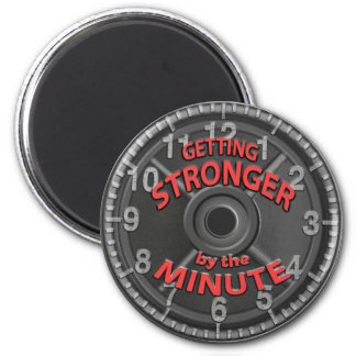 Getting Stronger by the Minute 6 Cm Round Magnet