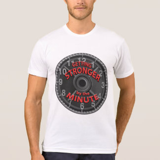 Getting Stronger by the Minute T-Shirt