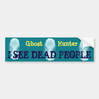 """Ghost Hunter"" & ""I see dead people"" with spirits Bumper Sticker"