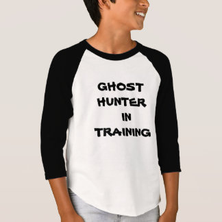 GHOST HUNTER IN TRAINING T-Shirt
