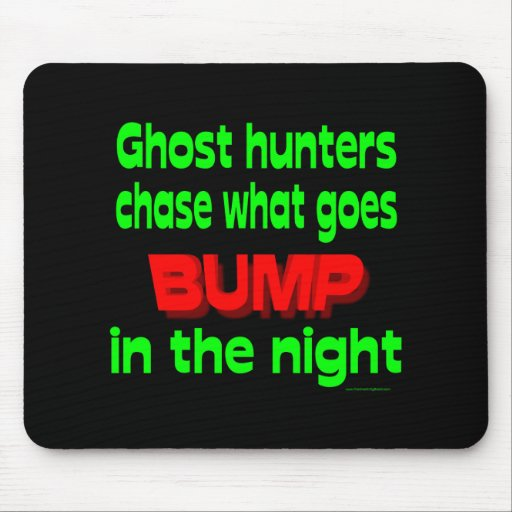 Ghost Hunters Chase What Goes Bump Mousepads