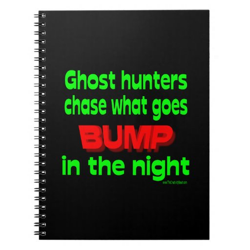 Ghost Hunters Chase What Goes Bump Note Books