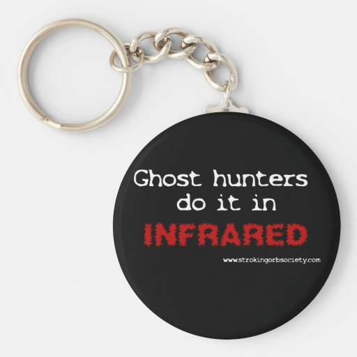 Ghost hunters do it in infrared key chains