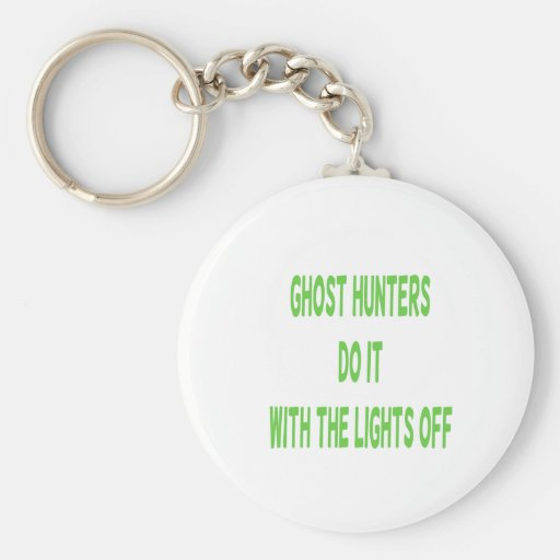 Ghost Hunters Do It Key Chains