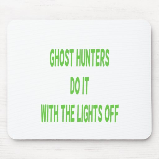 Ghost Hunters Do It Mouse Pad