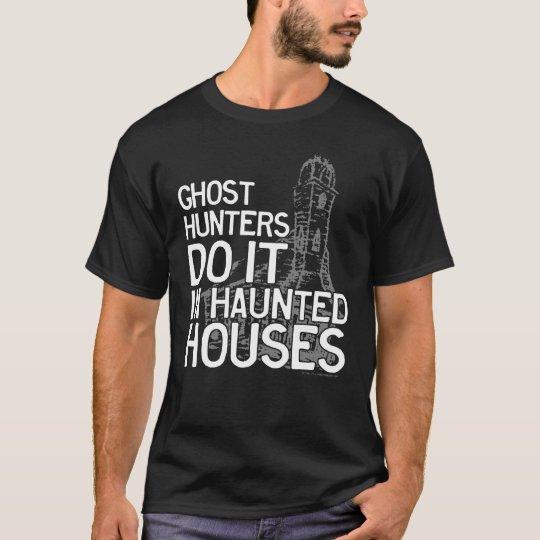 Ghost Hunters Do It T-Shirt