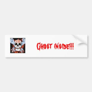 Ghost inside!!! bumper sticker