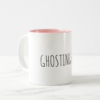 ghosting you Two-Tone coffee mug