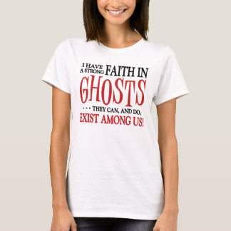 Ghosts Exist T-Shirt
