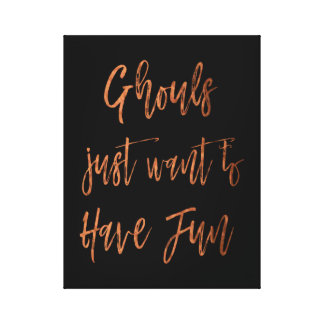 Ghouls Just Want to Have Fun Halloween Script Canvas Print