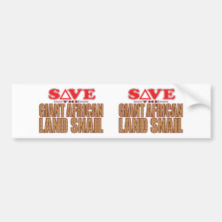 Giant African Land Snail Save Bumper Sticker
