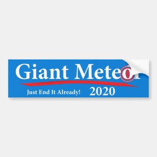 Giant Meteor 2020 Just End It Already! Bumper Sticker