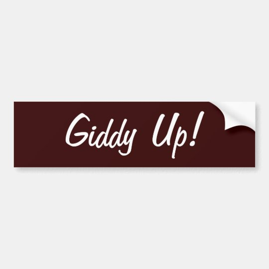 Giddy Up! Bumper Sticker