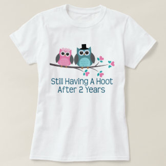 Gift For 2nd Wedding Anniversary Hoot T-Shirt