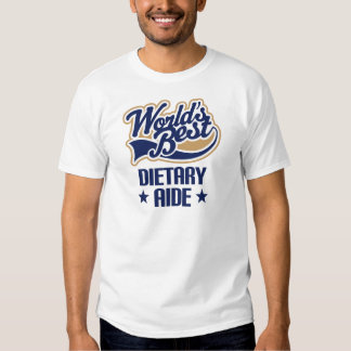 Gift Idea For Dietary Aide (Worlds Best) Tshirt