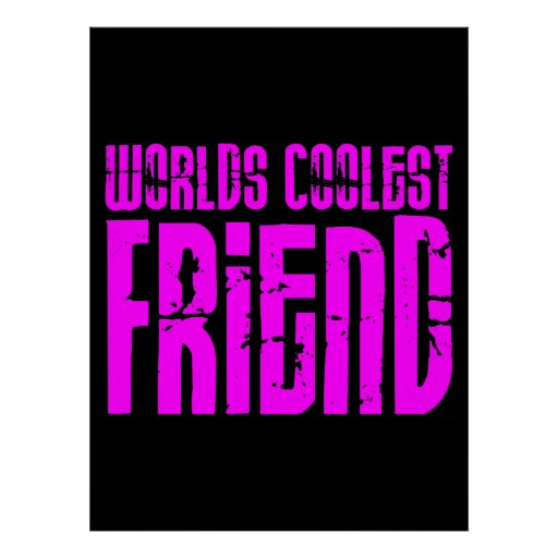 Gifts for Cool Friends Pink Worlds Coolest Friend Poster