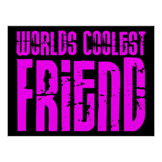 Gifts for Cool Friends Pink Worlds Coolest Friend Print