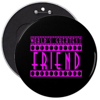 Gifts for Friends : World's Greatest Friend 6 Cm Round Badge