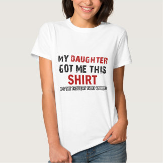 Gifts from DAUGHTER Tshirts